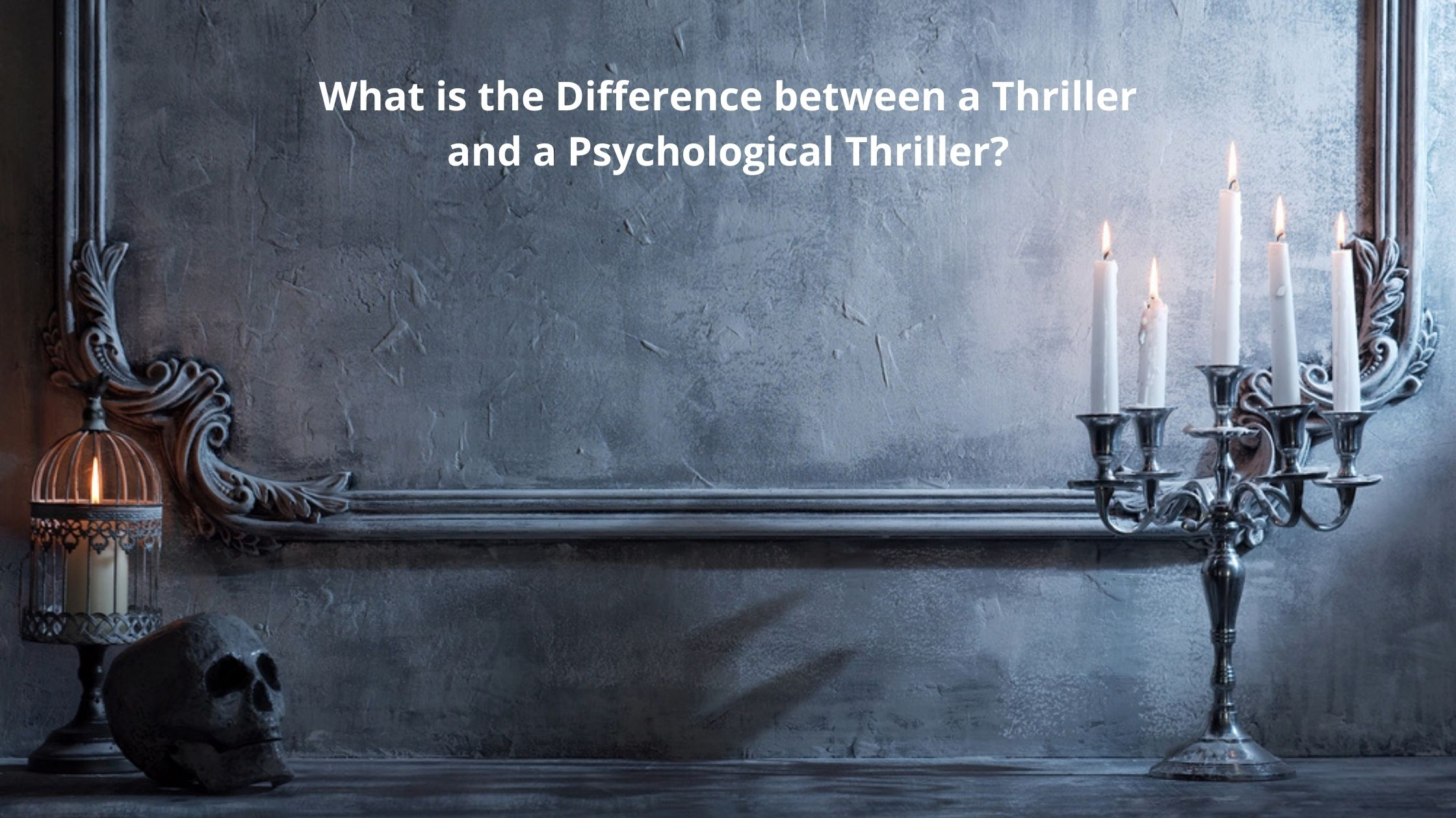 What is the difference between Thriller & Pshycological Thriller